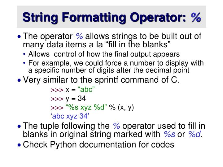 String Formatting Operator: