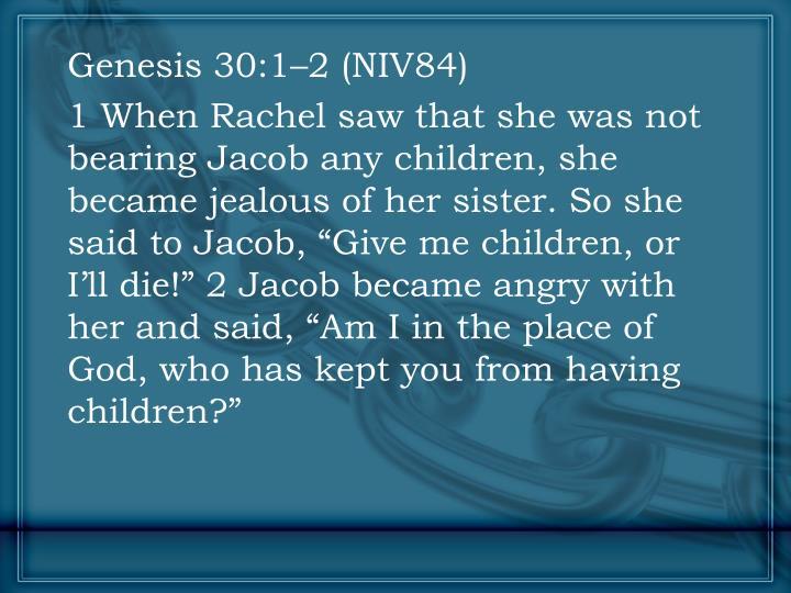 Genesis 30:1–2 (NIV84)