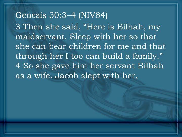 Genesis 30:3–4 (NIV84)