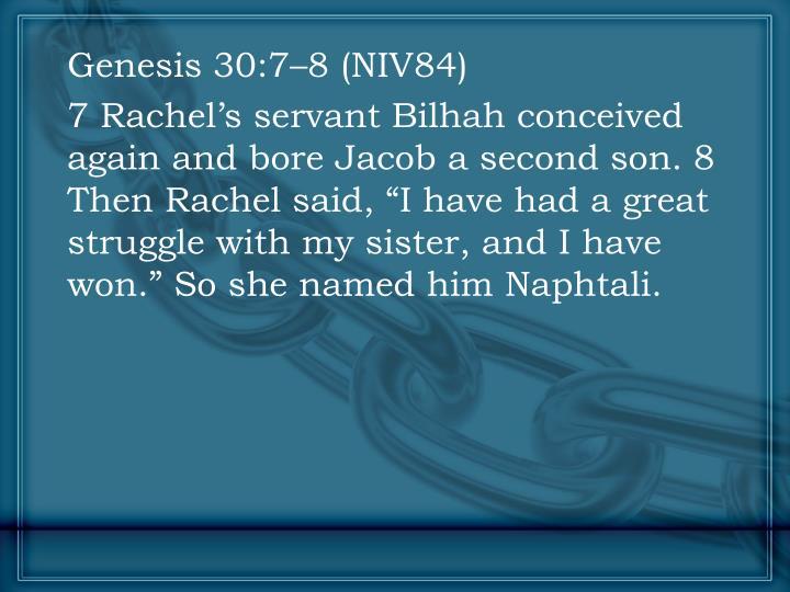 Genesis 30:7–8 (NIV84)