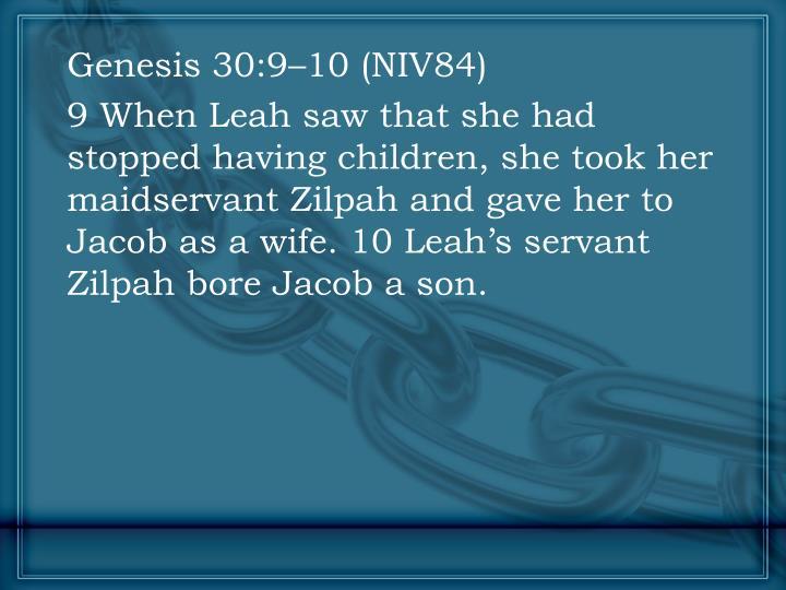 Genesis 30:9–10 (NIV84)