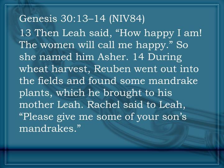 Genesis 30:13–14 (NIV84)