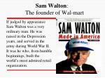 sam walton the founder of wal mart