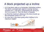a block projected up a incline
