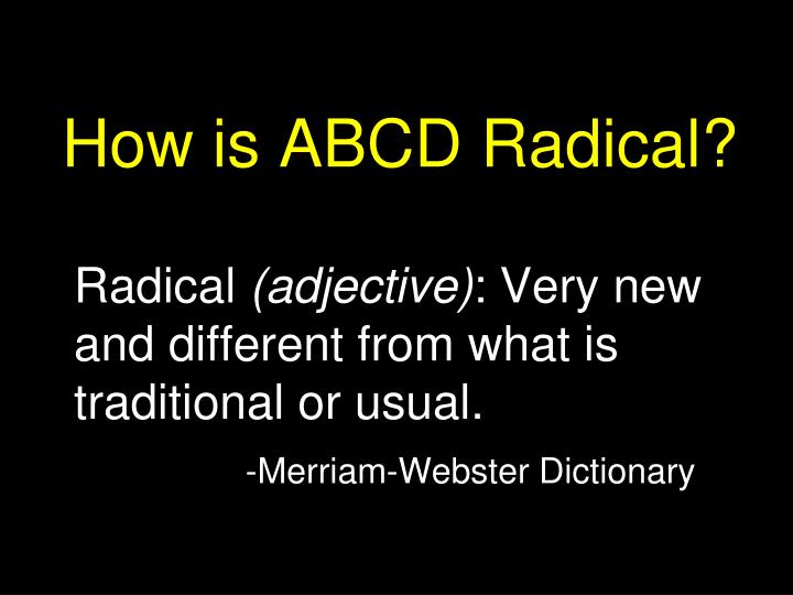 How is ABCD Radical?