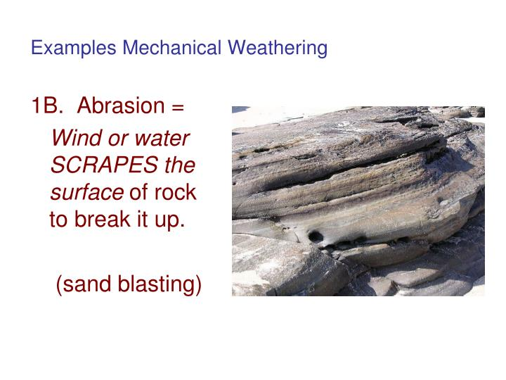 Examples Mechanical Weathering