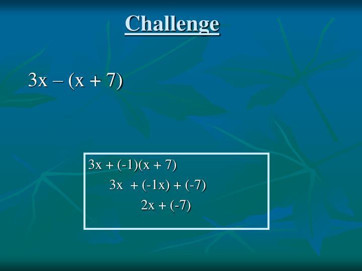 3x – (x + 7)