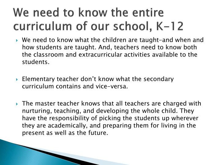 We need to know the entire curriculum of our school, K-12