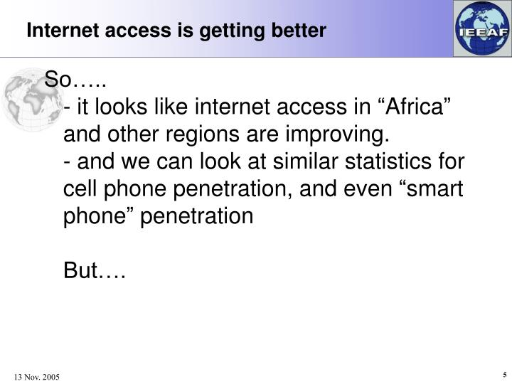 Internet access is getting better