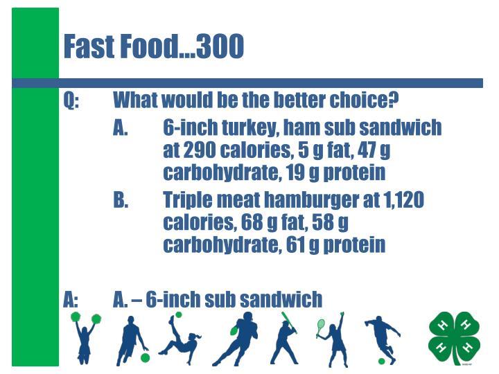 Fast Food…300
