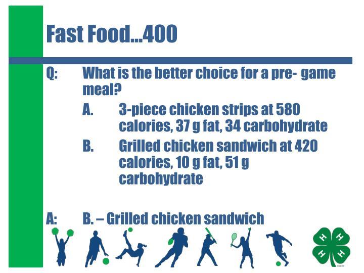 Fast Food…400