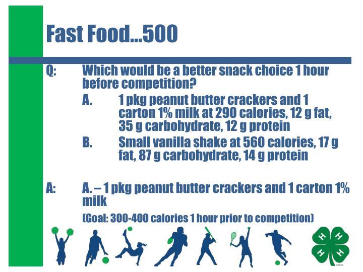 Fast Food…500