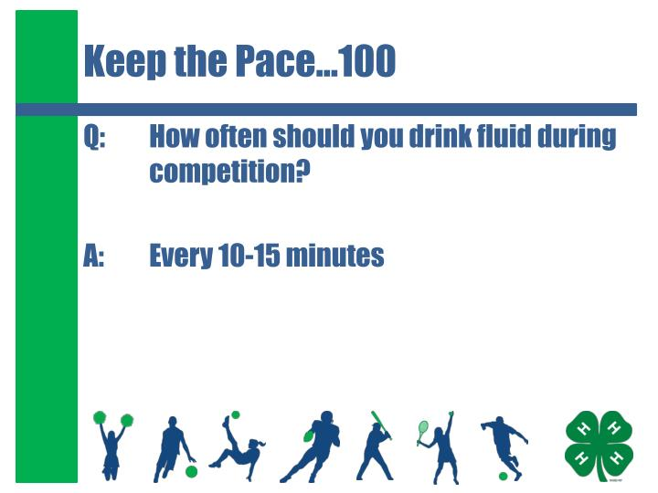 Keep the Pace…100