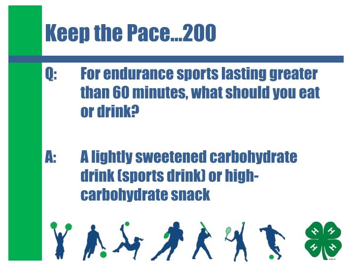 Keep the Pace…200