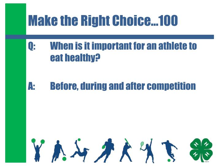Make the Right Choice…100