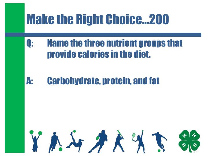 Make the Right Choice…200