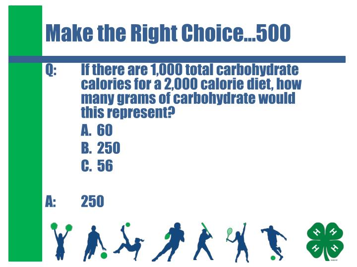 Make the Right Choice…500