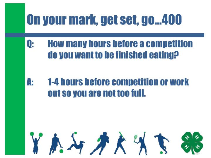 On your mark, get set, go…400