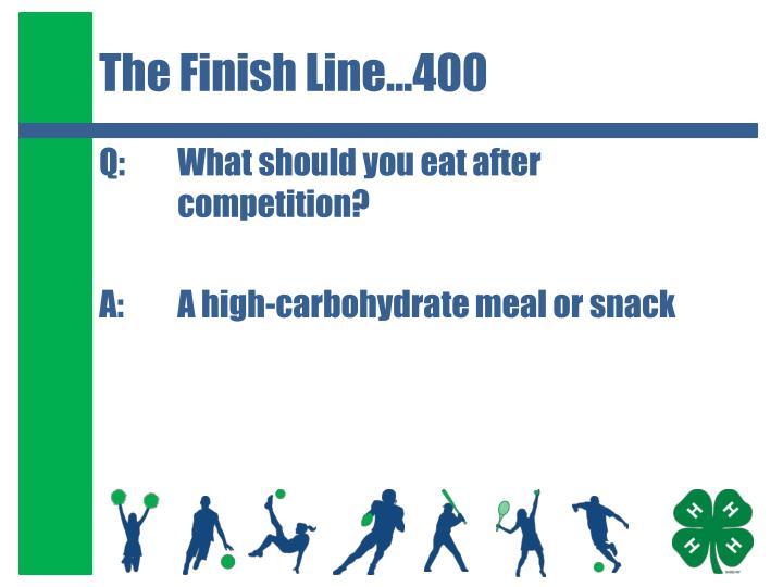 The Finish Line…400