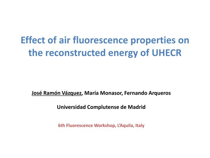 Effect of air fluorescence properties on the reconstructed energy of UHECR