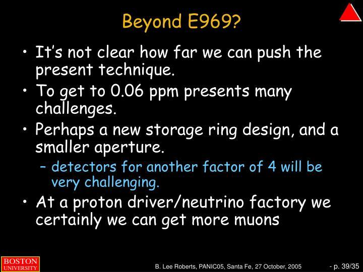 Beyond E969?