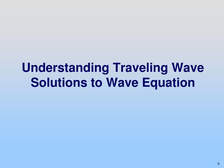 Understanding Traveling Wave Solutions to Wave Equation