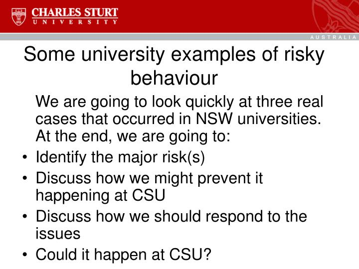 Some university examples of risky behaviour