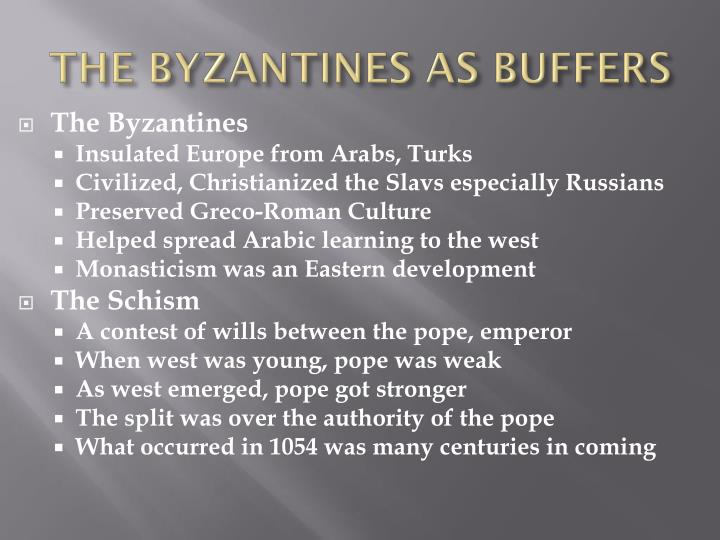 THE BYZANTINES AS BUFFERS