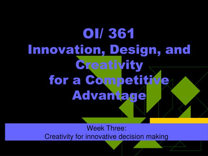 Oi 361 innovation design and creativity for a competitive advantage