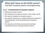what will i learn on the gcse course unit a451 computer systems and programming
