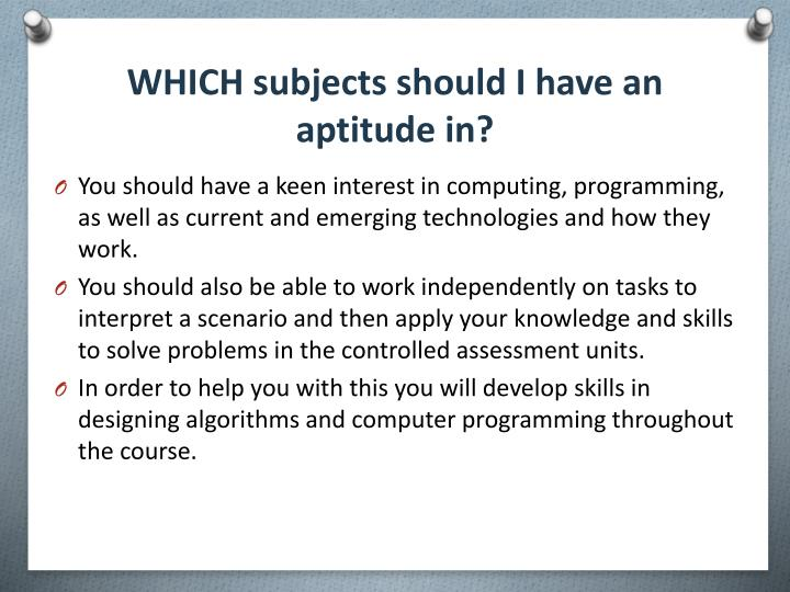 WHICH subjects should I have an aptitude in?