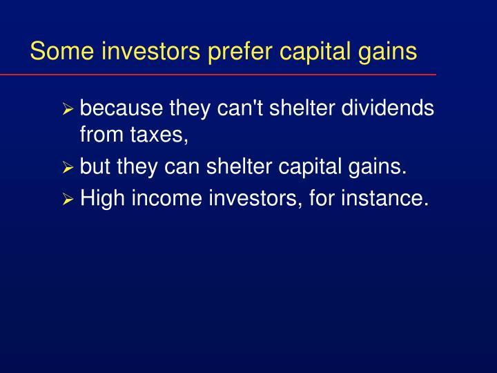 Some investors prefer capital gains