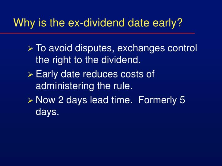 Why is the ex-dividend date early?
