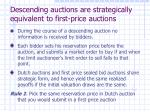 descending auctions are strategically equivalent to first price auctions