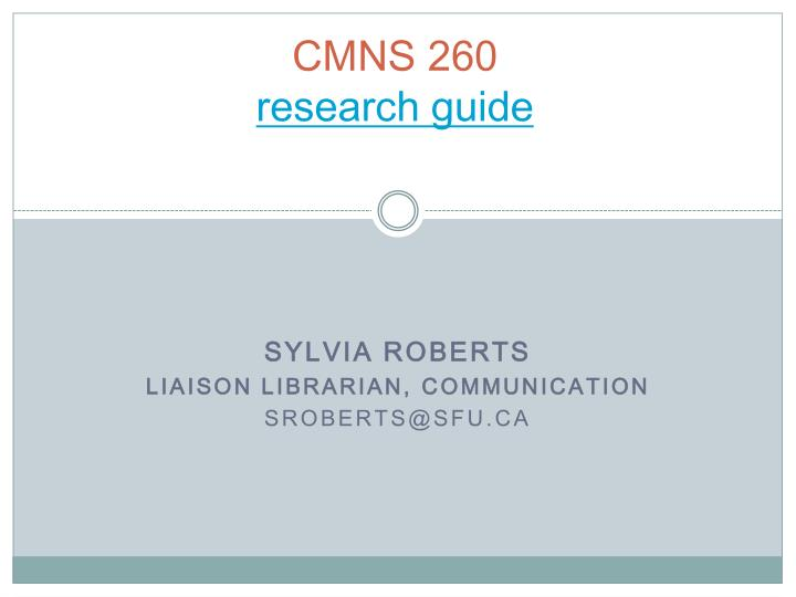 Cmns 260 research guide