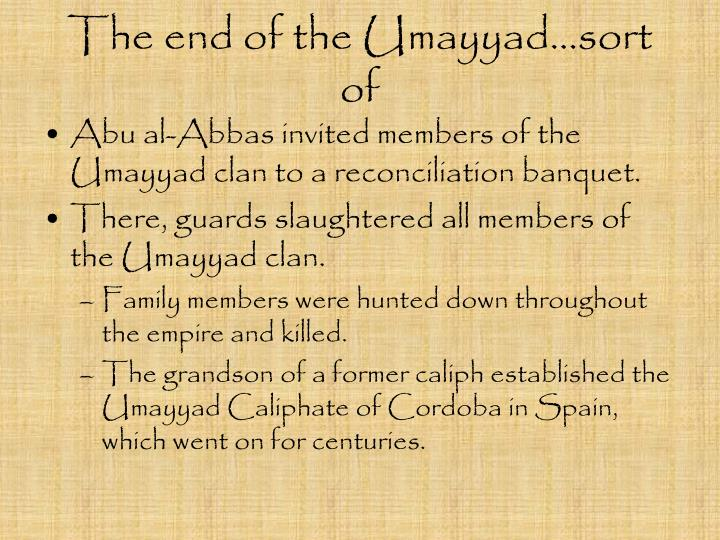 The end of the Umayyad…sort of