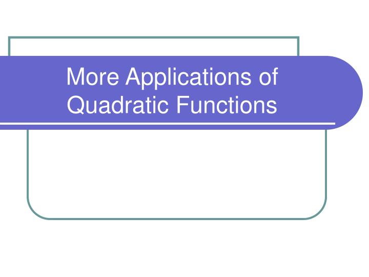 More applications of quadratic functions