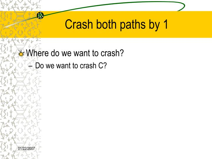 Crash both paths by 1