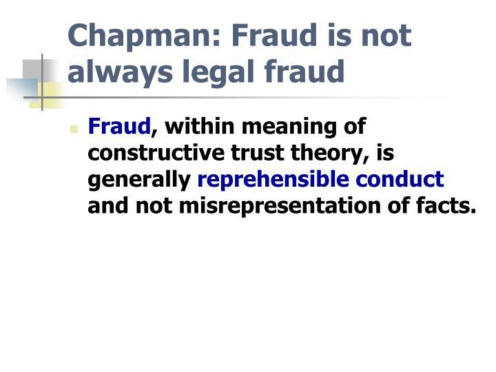 Chapman: Fraud is not always legal fraud