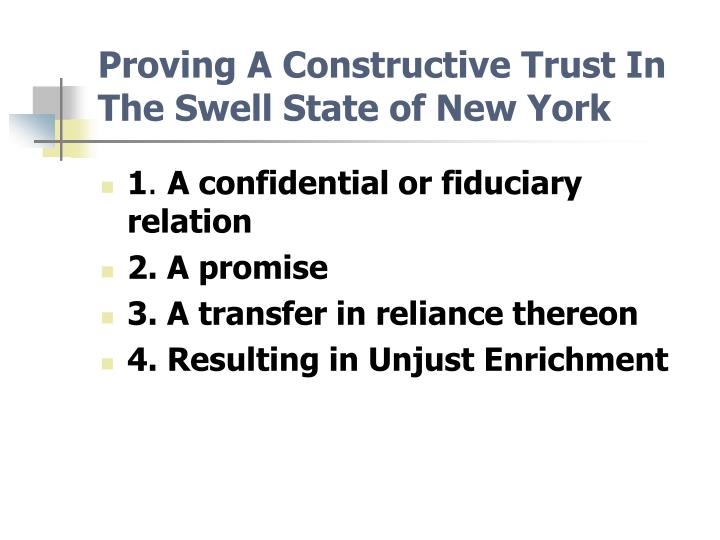 Proving A Constructive Trust In The Swell State of New York