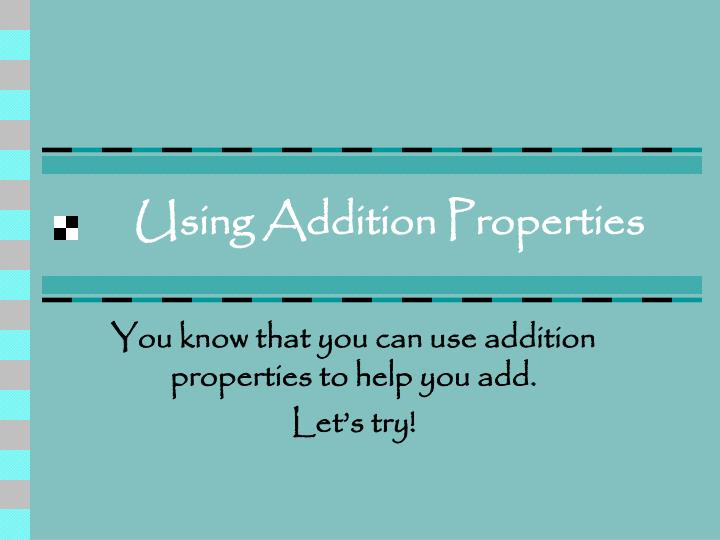Using addition properties
