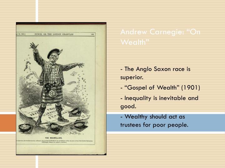 "Andrew Carnegie: ""On Wealth"""