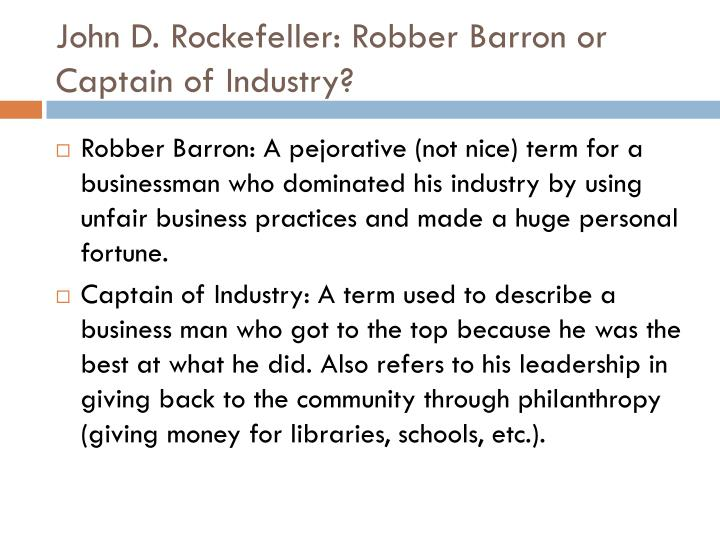John D. Rockefeller: Robber Barron or Captain of Industry?