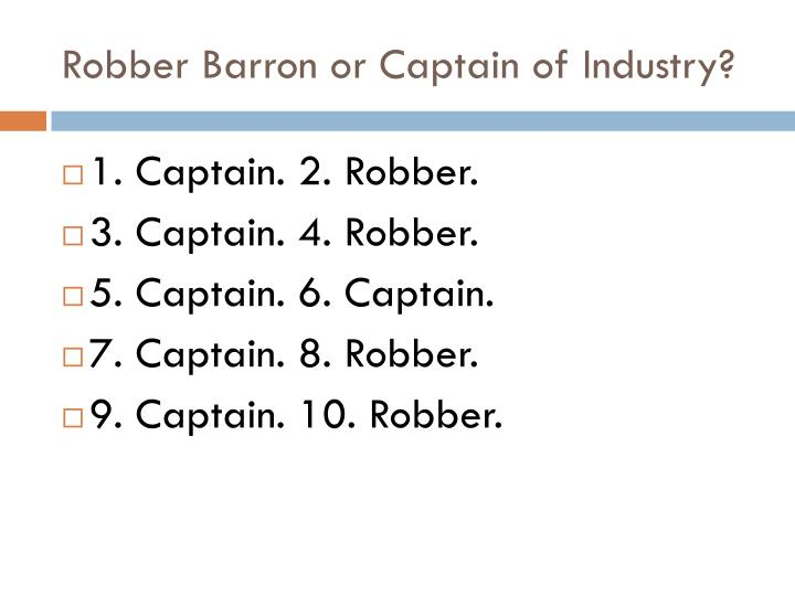 Robber Barron or Captain of Industry?
