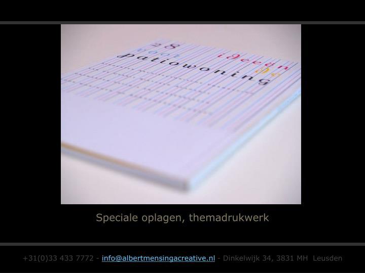 Speciale oplagen, themadrukwerk