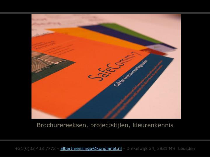 Brochurereeksen, projectstijlen, kleurenkennis
