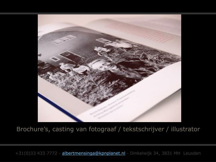 Brochure's, casting van fotograaf / tekstschrijver / illustrator