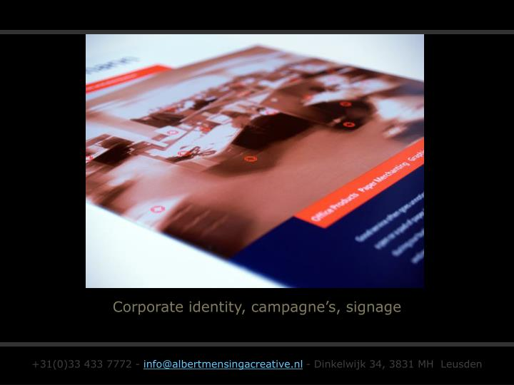 Corporate identity, campagne's, signage