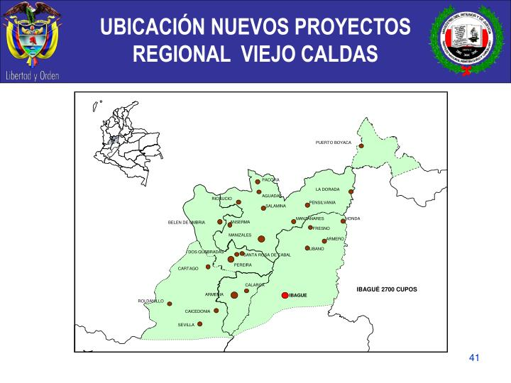 UBICACIÓN NUEVOS PROYECTOS  REGIONAL  VIEJO CALDAS