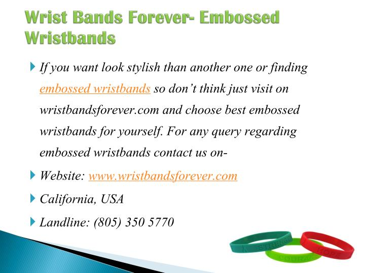 Wrist Bands Forever- Embossed Wristbands